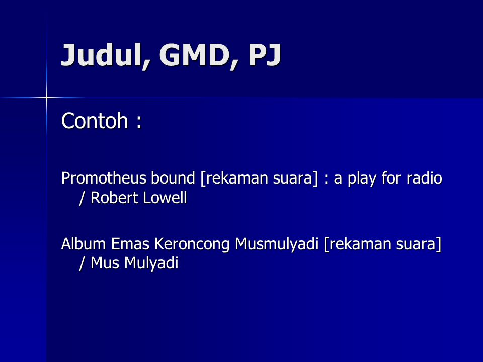 Judul, GMD, PJ Contoh : Promotheus bound [rekaman suara] : a play for radio / Robert Lowell.
